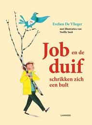 Job en de duif schrikken zich een bult